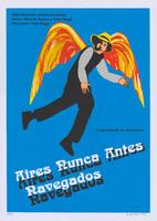Film poster for <em>Aires nunca antes navegados</em>, a film by Tulio Raggi, designed by Ángel Alonso Blanco.
